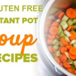Instapot to the rescue for great soup recipes on the gluten free diet.